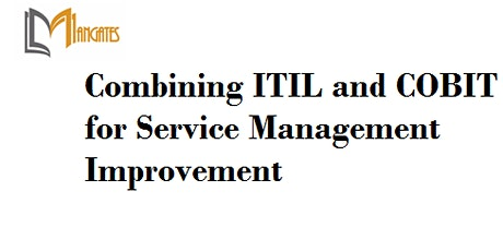 Combining ITIL&COBIT for Service Mgmt Improvement 1Day Training-Ottawa billets