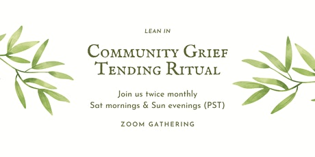 Community Grief Tending Ritual (ZOOM Call) tickets