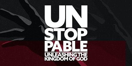UNSTOPPABLE Dallas: Unleashing the Kingdom of God tickets