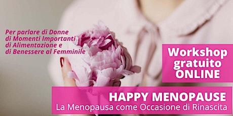 Happy Menopause. La Menopausa come occasione di  Rinascita biglietti