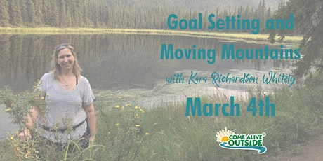 Goal Setting and Moving Mountains with Kara Richardson Whitely tickets