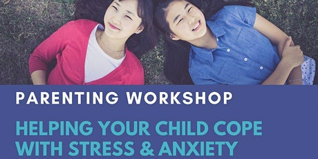 Helping Your Child Cope with Stress & Anxiety tickets