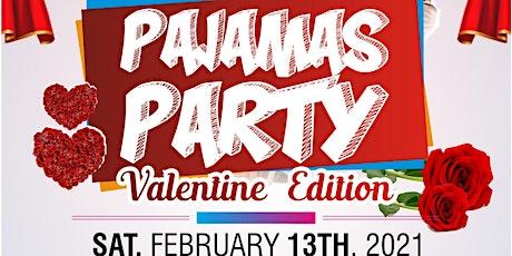 PAJAMAS PARTY - VALENTINE EDITION tickets