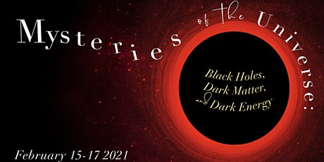 Mysteries of the Universe: Black Holes, Dark Matter, and Dark Energy tickets