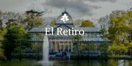 El Retiro. Historia y naturaleza en el centro de Madrid entradas