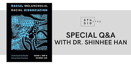 Q&A with Dr. Shinhee Han of Racial Melancholia, Racial Dissociation tickets