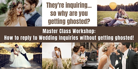 Master Class Workshop: How to reply to inquiries without getting ghosted! tickets