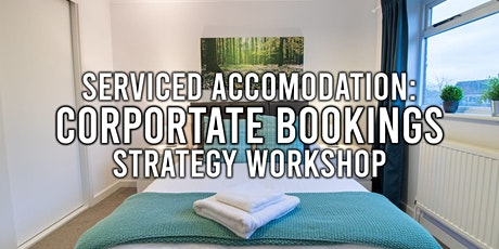 Serviced Accommodation  Corporate Booking – Online Workshop! tickets