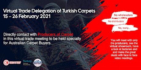Turkish Carpet Virtual B2B Meetings for Australian  Buyers tickets