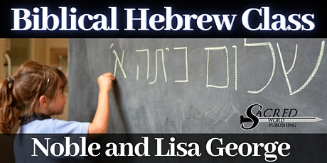 FREE Biblical Hebrew Classes with Noble and Lisa George tickets
