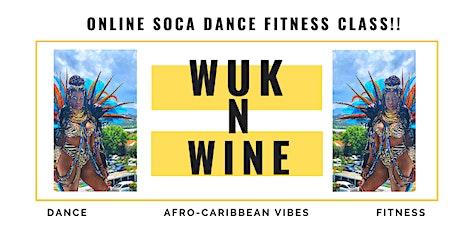 Wuk N Wine Online: Soca Dance Fitness  Class tickets