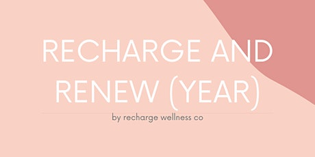 RECHARGE AND RENEW (YEAR) tickets