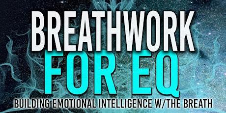Breathwork For EQ-Building emotional intelligence w/ the breath tickets