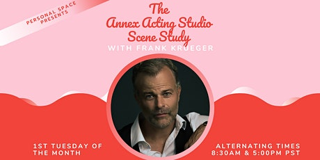 The Annex Acting Studio Scene Study with Frank Krueger tickets