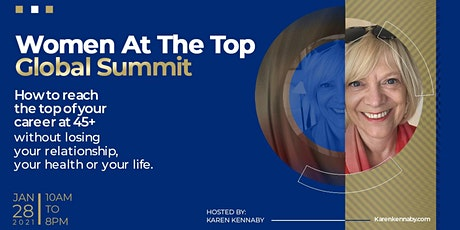 Women At The Top Global Summit: How to reach the top of your career at 45+ tickets