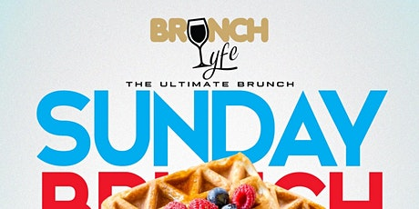 Brunch Lyfe Sundays  #GQEVENT tickets