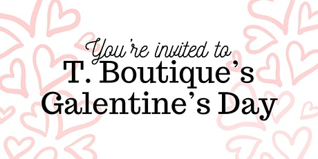 T. Boutique's Galentine's Day! tickets