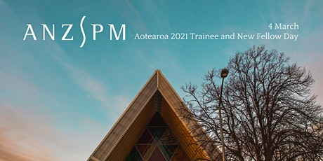 ANZSPM Aotearoa 2021 Trainee and New Fellow Day tickets