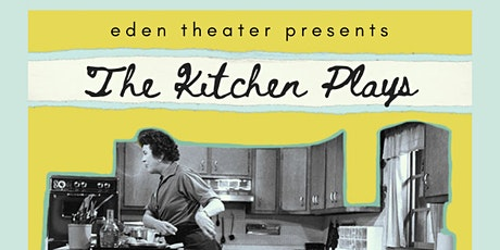 The Kitchen Plays tickets