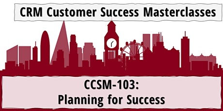 CCSM-103: Planning for Success (Mar 2021) tickets