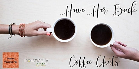 Have Her Back Coffee Chat tickets