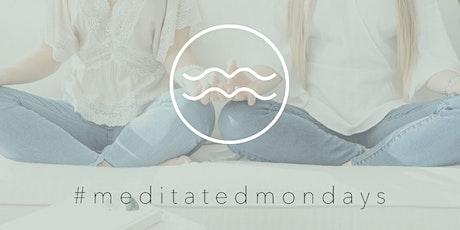 Meditated Mondays tickets