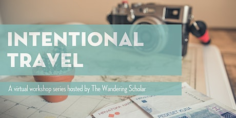 Intentional Travel: A Virtual Workshop Series tickets