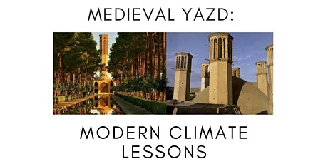 Medieval Yazd: Modern Climate Lessons tickets