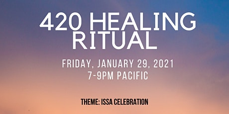 420 Healing Ritual (JAN29) tickets