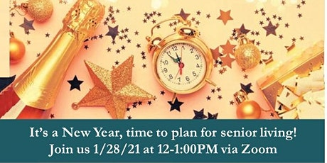It's a New Year, time to plan for senior living! tickets
