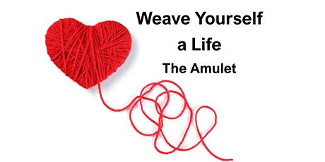 Weave Yourself a Life -  The Amulet (Innvocation) tickets