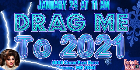 Drag me to 2021! @ Periodic Table tickets