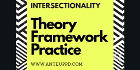 Beyond Buzzwords: Intersectionality: Theory, Framework, Practice tickets