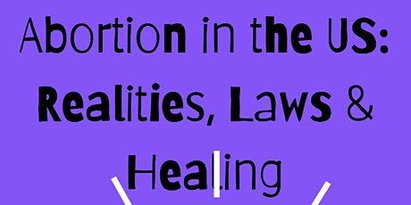 Copy of Abortion In the US: Realities, Laws & Healing tickets