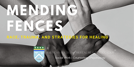 ETHICS Mending Fences: Race, trauma, and strategies for healing tickets