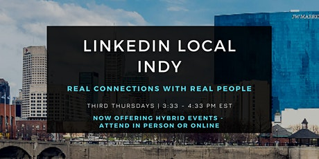 LinkedIn Local Indy - Real Connections with Real People tickets