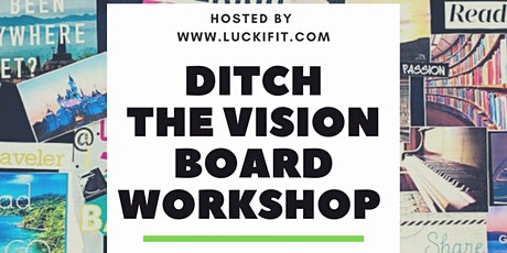 Ditch The Vision Board tickets