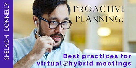 Proactive Planning: Best Practices for Virtual & Hybrid Meetings - Donnelly tickets