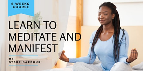 6 Week Course - Learn To Meditate & Manifest tickets