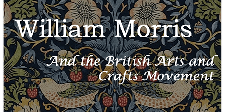 William Morris and the Arts and Crafts Movement tickets