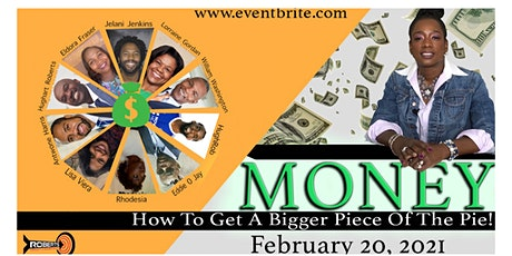 Money: How To Get A Bigger Piece of The Pie ! tickets