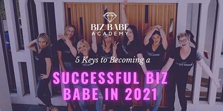 5 Keys to Being a Successful Biz Babe in 2021 tickets