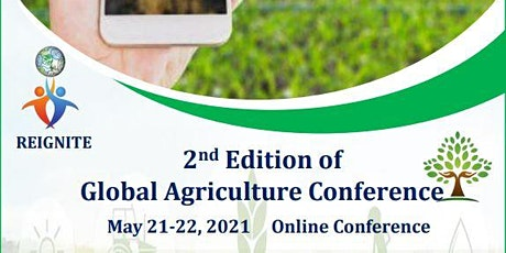 2nd Edition of Global Agriculture Conference (Agri-2021) Tickets