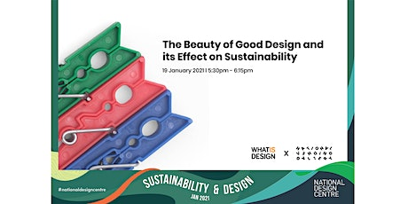 The Beauty of Good Design and Its Effect on Sustainability tickets