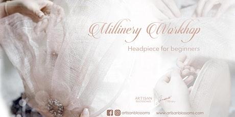 Millinery Workshop - Headpiece for Beginners (2021) tickets