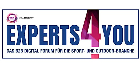 Experts4You - Das B2B Digital Forum für die Sport- und Outdoor-Branche tickets