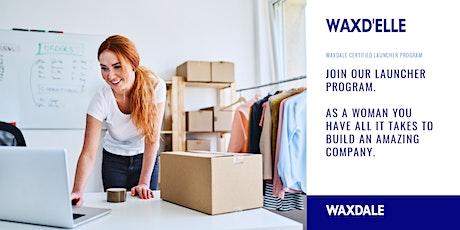 Waxd'Elle: Empowering women to launch their startups in confidence. biglietti