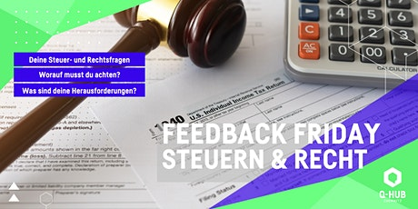 Q-HUB Feedback Friday: Steuern & Recht Tickets