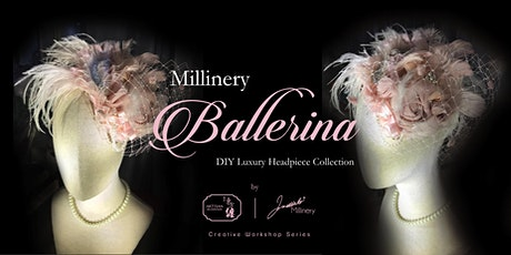 Luxury Headpiece Workshop - 8 hrs DIY Ballerina (2021) tickets