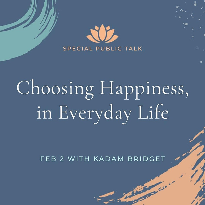 Choosing Happiness in Everyday Life.A Special Talk with Kadam Bridget Heyes image